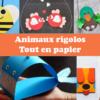 171212-animaux-rigolo-tout-en-papier
