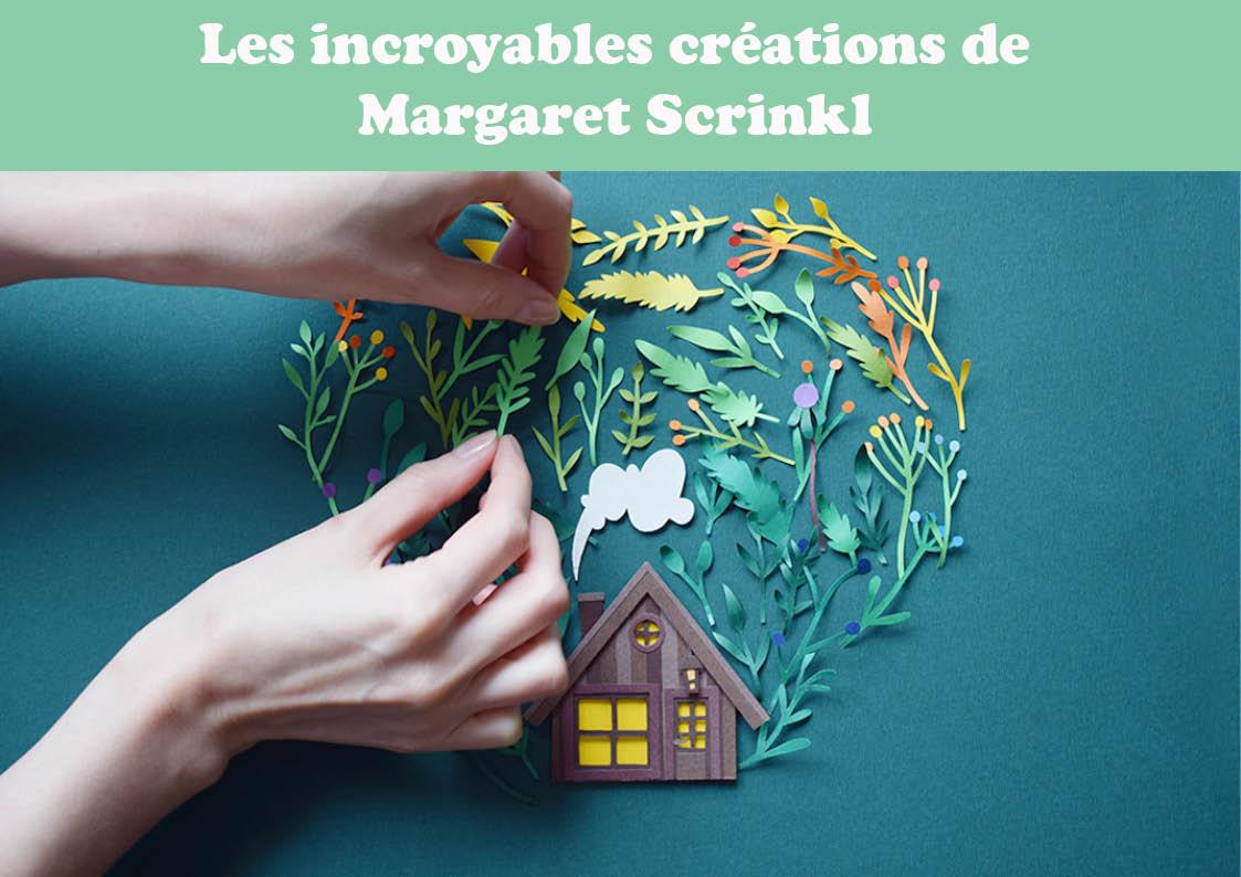 Les incroyables créations tout en papier de Margaret Scrinkl